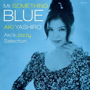 Mr.SOMETHING BLUE Aki's Jazzy Selection