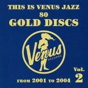 ディス・イズ・ヴィーナス・ジャズ~ヴィーナス・ゴールド・ディスクのすべて~Vol.2