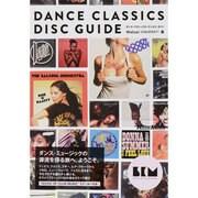 ダンス・クラシックス・ディスク・ガイド―シーズ・オブ・クラブ・ミュージック [単行本]