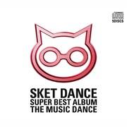 SKET DANCE SUPER BEST ALBUM THE MUSIC DANCE