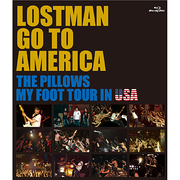 LOSTMAN GO TO AMERICA THE PILLOWS MY FOOT TOUR IN USA