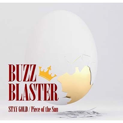 BUZZ BLASTER/STAY GOLD/Piece of the Sun