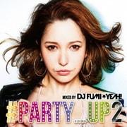 ♯PARTY_UP 2 mixed by DJ FUMI★YEAH!