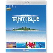 FEEL THE NATURE -TAHITI BLUE- (フルHD Relaxes)