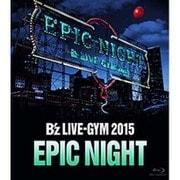 B'z LIVE-GYM 2015 -EPIC NIGHT- [Blu-ray Disc]