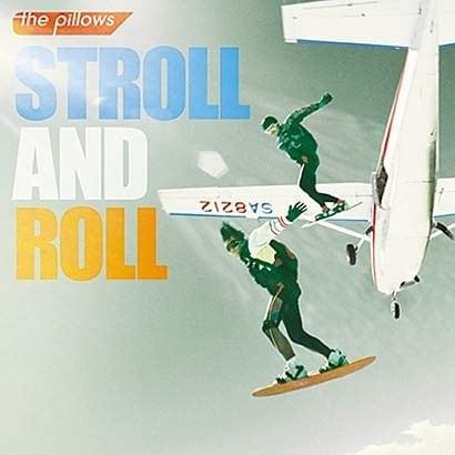 ザ・ピロウズ/STROLL AND ROLL