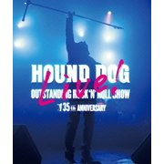 HOUND DOG 35th ANNIVERSARY「OUTSTANDING ROCK'N'ROLL SHOW」 [Blu-ray Disc]