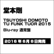 TSUYOSHI DOMOTO TU FUNK TUOR 2015 [Blu-ray Disc]