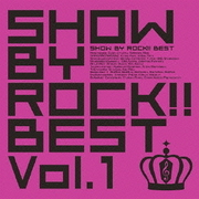 SHOW BY ROCK!!BEST Vol.1