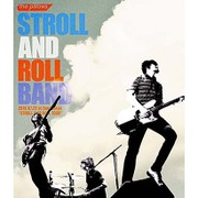 "STROLL AND ROLL BAND 2016.07.22 at Zepp Tokyo ""STROLL AND ROLL TOUR"""