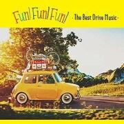 FUN! FUN! FUN! ・The Best Drive Music・