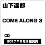 COME ALONG 3