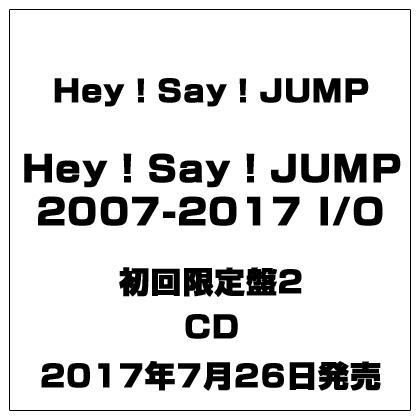 Hey! Say! JUMP/Hey! Say! JUMP 2007-2017 I/O