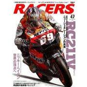 RACERS (レーサーズ) Vol.47 '06HONDA RC211V [ムック・その他]