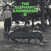 THE ELEPHANT KASHIMASHI Ⅱ