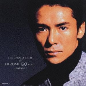 郷ひろみ/THE GREATEST HITS OF HIROMI GO VOL.Ⅱ~Ballads~