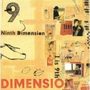 """Ninth Dimension""""I is 9th"""""""