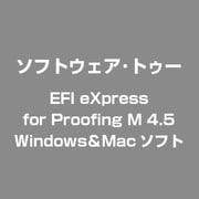 EFI eXpress for Proofing M 4.5(18インチまたはA2までのプリンタをサポート) [Windows/Mac]