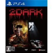 2Dark [PS4ソフト]