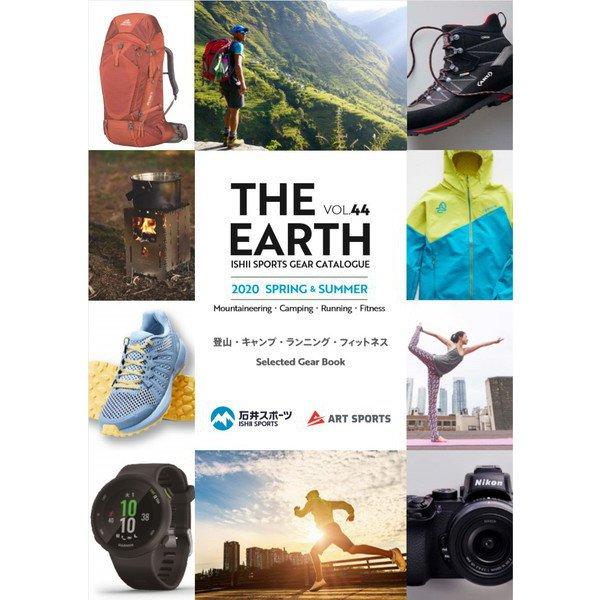 石井スポーツ THE EARTH Vol.44 2020 SPRING&SUMMER [ムックその他]