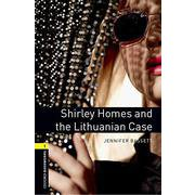 Oxford Bookworms Library 3rd Edition Stage 1 Shirley Homes and the Lithuanian Case [洋書ELT]