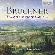 ブルックナー:ピアノ曲全集 パスクアロット BRL-95619 [クラシックCD 輸入盤]