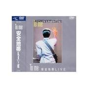 To me 安全地帯LIVE