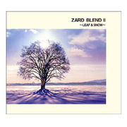 ZARD BLEND Ⅱ ~LEAF & SNOW~