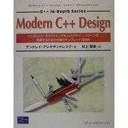 Modern C++ Design―ジェネリック・プログラミングおよびデザイン・パターンを利用するための究極のテンプレート活用術(C++ In-Depth Series) [単行本]