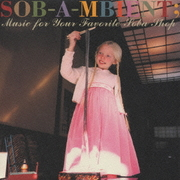SOB-A-MBIENT;Music for Your Favorite Soba Shop