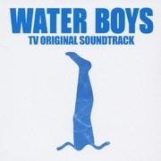 フジテレビ系ドラマ WATER BOYS TVオリジナル・サウンドトラック
