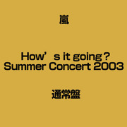 How's it going? SUMMER CONCERT 2003