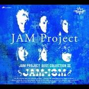 JAM Project~ベストコレクション~Ⅲ JAM-ISM