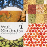 須永辰緒 World Standard. 04 A Tatsuo Sunaga Live Mix
