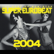 THE BEST OF NON-STOP SUPER EUROBEAT 2004