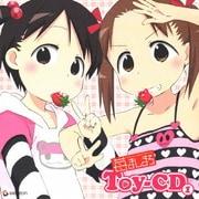 苺ましまろ Toy-CD ①