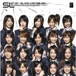 AKB48/SL SET LIST ~グレイテストソングス 2006-2007~