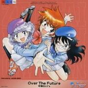 Over The Future (「絶対可憐チルドレン」OPENINGテーマ)