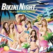 BIKINI NIGHT Mixed by MITOMI TOKOTO
