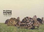Mr.Children HOME TOUR 2007 -in the field-