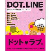 DOT.LINE―デザイン・アイデア素材集 ドット・ライン [単行本]