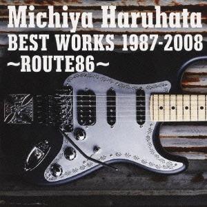 春畑道哉/BEST WORKS 1987-2008 ~ROUTE86~