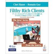 Filthy Rich Clients―アニメーションとグラフィカルエフェクトを使ったデスクトップJavaアプリケーション開発 [単行本]