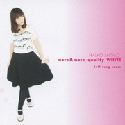 more&more quality WHITE ~Self song cover~