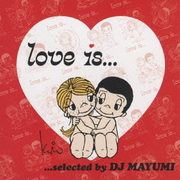 Love is...selected by DJ MAYUMI