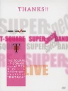 """THE SQUARE~T-SQUARE since 1978 30th Anniversary Festival """"野音であそぶ"""""""