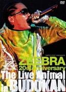 ZEEBRA 20th Anniversary The Live Animal in BUDOKAN