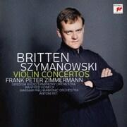 シマノフスキ:ヴァイオリン協奏曲第1番・第2番 ブリテン:ヴァイオリン協奏曲