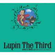 Lupin The Third DANCE & DRIVE official covers & remixes