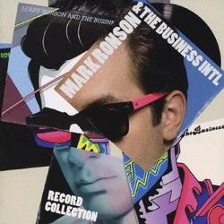 マーク・ロンソン&ザ・ビジネス・インターナショナル/レコード・コレクション